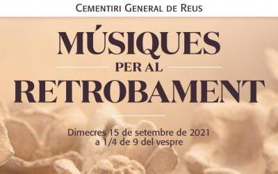 """""""Músiques per al retrobament"""", el concert al Cementiri General de Reus per recordar, enguany serà el 15 de setmebre"""